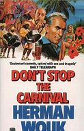 Herman Wouk's novel 'Don't Stop the Carnival'