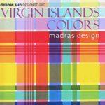 Debbie Sun designed this canadidate for the officias U.S. Virgin Islands madras.